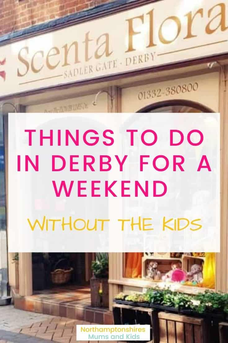 Things To Do In Derby For A Weekend Without Kids